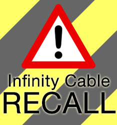 Read information regarding the Infinity Cable recall